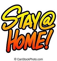 Stay at Home - A cartoon illustration of a handwritten Stay ...