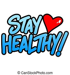 Stay Healthy - A cartoon illustration of a handwritten Stay ...