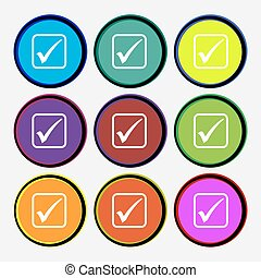 A check mark icon sign. Nine multi colored round buttons. Vector