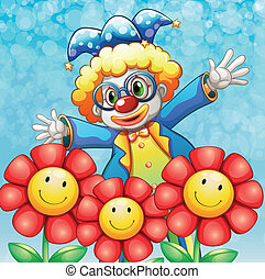 A clown at the back of the three lovely flowers -...