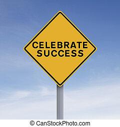Celebrate Success - A conceptual road sign indicating ...