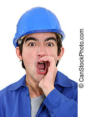 A construction worker shouting.