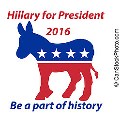 A Democratic Donkey Hillary for President 2016 be a part of history sign