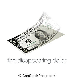 A dollar bill disappears in our weak economy