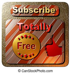 """A gold and red square seal indicating """"Subscribe Totally Free"""" with a thumbs up sign."""