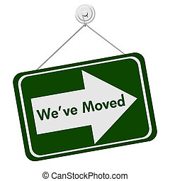 We Have Moved Sign - A green and white sign with the words...