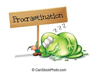 A green monster procrastinating beside a signboard -...
