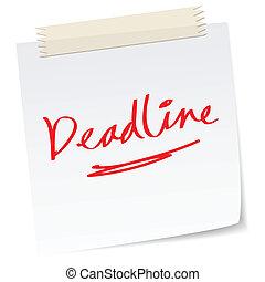 a handwritten notes with 'deadline' message.