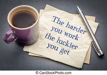 a, harder, tu, trabalho, a, luckier, ...