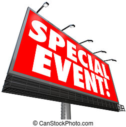 A huge red billboard with words Special Event to advertise a exclusive limited time sale, meeting, converence, convention, expo, exposition, exhibition or other activity