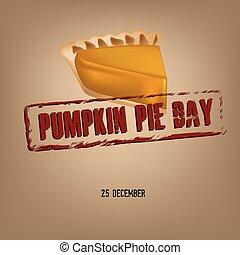 A large piece of Pumpkin Pie. December Event Date Pumpkin Pie Day