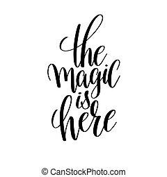 a, magia, é, aqui, preto branco, mão, lettering, inscrição