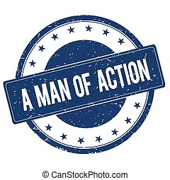 A MAN OF ACTION stamp sign