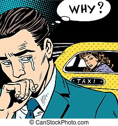 A man weeps his woman is leaving by taxi. Divorce separation love emotion crying