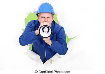 A manual worker with a megaphone.