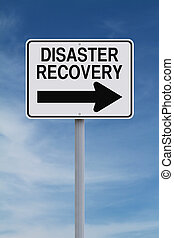 Disaster Recovery - A modified one way road sign indicating ...