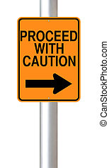 Proceed with Caution - A modified one way road sign ...