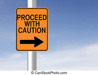 A modified one way road sign indicating Proceed with Caution