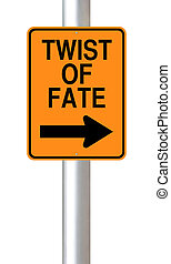 A modified one way road sign indicating Twist of Fate