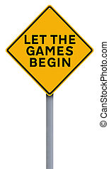 A modified road sign indicating Let the Games Begin