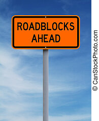 Roadblocks Ahead