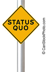 A modified road sign indicating Status Quo