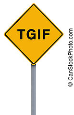 A modified road sign indicating TGIF