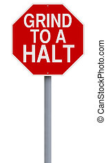 A modified stop sign indicating Grind to a Halt
