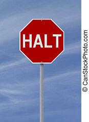Halt - A modified stop sign indicating Halt