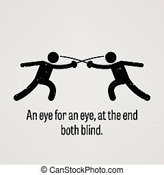 An eye for an eye, at the end both
