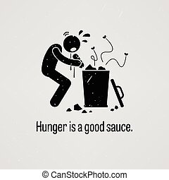 Hunger is a Good Sauce