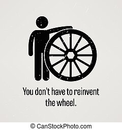 You Do Not Have to Reinvent the Whe - A motivational and ...
