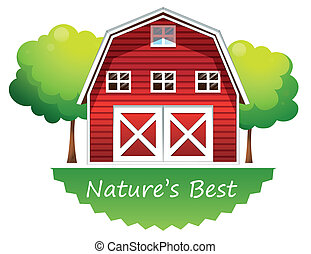 A nature's best label with a red barnhouse - Illustration of...