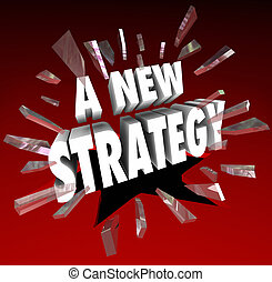 A New Strategy Words Breaking Through Glass Plan Objective Mission