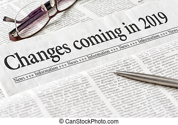 A newspaper with the headline Changes coming in 2019