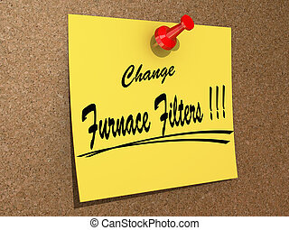 Change Furnace Filters - A note pinned to a cork board with...