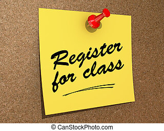 Register for Class - A note pinned to a cork board with the ...