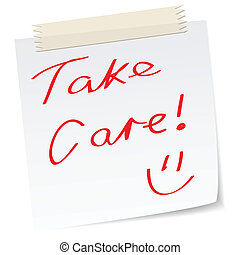 take care - a note with handwritten message, take care, for...