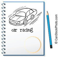 A notebook with a drawing of a car racing