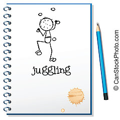 A notebook with a person juggling at the cover page