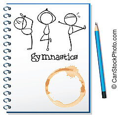 A notebook with a sketch of the three gymnasts