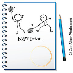 A notebook with an image of two people playing badminton -...