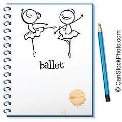 A notebook with ballet dancers at the cover page