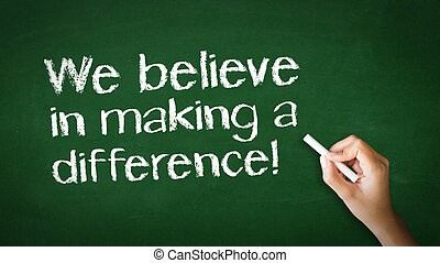 A person drawing and pointing at a We believe in making a difference Chalk Illustration