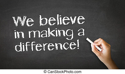 We believe in making a difference Chalk Illustration - A...