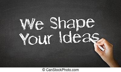 We Shape Your Ideas Chalk Illustration