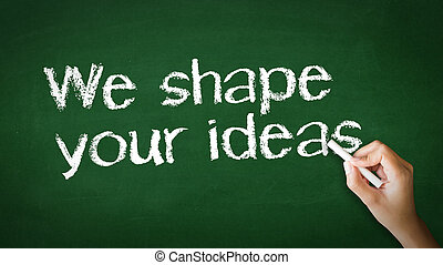 We Shape Your Ideas Chalk Illustration