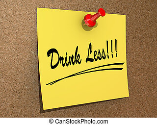 Drink Less - A post it note pinned to a cork board with the ...