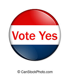 Vote Yes button - A red and blue button with words vote yes...