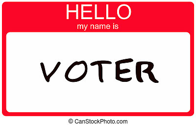 A red and white name tag with the words Hello my name is Voter making a great voting concept.